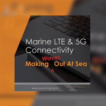 To The Poynt - Marine LTE & 5G Connectivity - Making Waves Out At Sea